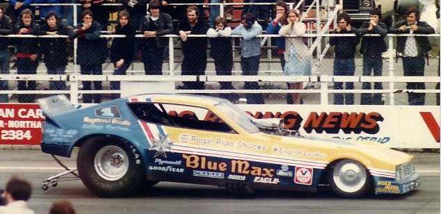 Another one would be the Blue Max, with Raymond Beadle. They were a ...