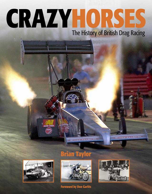Crazy Horses, History of British Drag Racing, Don Garlits, Sydney Allard