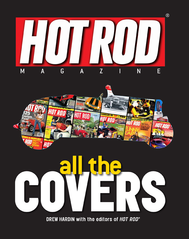 Hot Rod Magazine book, all the covers of hot rod
